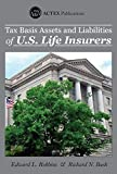 img - for Tax Basis Assets and Liabilities of U.S. Life Insurers book / textbook / text book