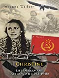 Christine A Life in Germany After WWII (1945-1948): A Novel