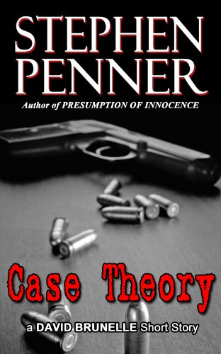 Case Theory: A David Brunelle Legal Thriller Short Story (David Brunelle Legal Thriller Series)