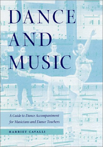 Dance and Music A Guide to Dance Accompaniment for Musicians and Dance Teachers