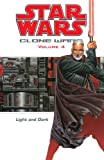 Star Wars: Clone Wars Volume 4 Light and Dark (Star Wars: Clone Wars (Graphic Novels))