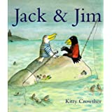 Jack and Jim: Picture Book ~ Kitty Crowther