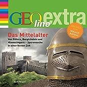 Das Mittelalter. Von Rittern, Burgfräulein und Minnesängern (GEOlino extra Hör-Bibliothek) | Martin Nusch
