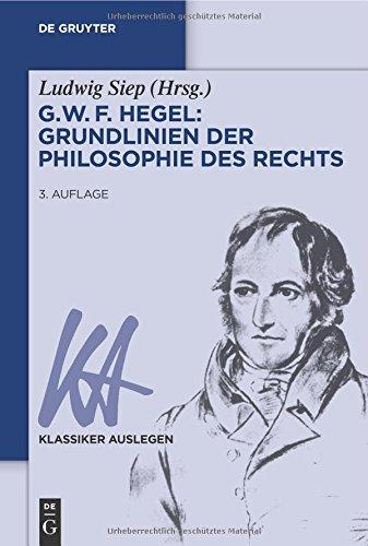 G. W. F. Hegel – Grundlinien der Philosophie des Rechts (Klassiker Auslegen) (Volume 9) (German Edition)