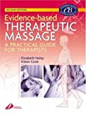 Evidence-Based Therapeutic Massage -- A Practical Guide for Therapists