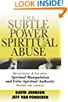The Subtle Power of Spiritual Abuse:...