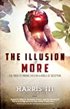 Harris The Illusion of More: The Trick to Finding Faith in a World of Deception