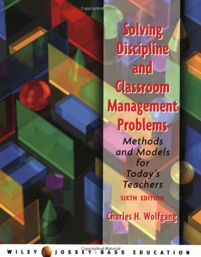 Solving Discipline and Classroom Management Problems: Methods and Models for Today's Teachers, 6th Edition (Classroom Management Models compare prices)