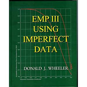 EMP (Evaluating the Measurement Process) III Using Imperfect Data Donald J. Wheeler