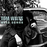 Tom Waits Used Songs (1973-1980)