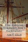 img - for Der endlose Horizont, Teil 2: Die Heimfahrt (German Edition) book / textbook / text book