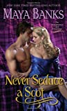 Never Seduce a Scot: The Montgomerys and Armstrongs (0345533232) by Banks, Maya