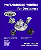 Pro/ENGINEER Wildfire for Designers (0966353765) by Tickoo, Sham