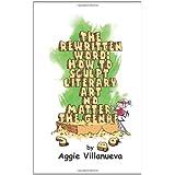 The Rewritten Word: How to Sculpt Literary Art, No Matter the Genre ~ Aggie Villanueva