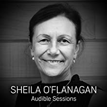 FREE: Audible Interview with Sheila O'Flanagan: Audible Sessions Discours Auteur(s) : Sheila O'Flanagan,  Audible Narrateur(s) : Sheila O'Flanagan,  Audible