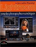 echange, troc Scott Kelby - Lightroom P/les Photographes Numériques + DVD Elephorm