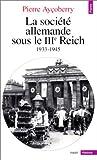 echange, troc Pierre Ayçoberry - La Société allemande sous le IIIe Reich, 1933-1945