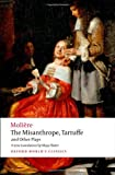 The Misanthrope, Tartuffe, and Other Plays (Oxford World's Classics) (0192833413) by Molière