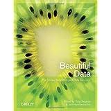 Beautiful Data: The Stories Behind Elegant Data Solutions ~ Matthew Holm