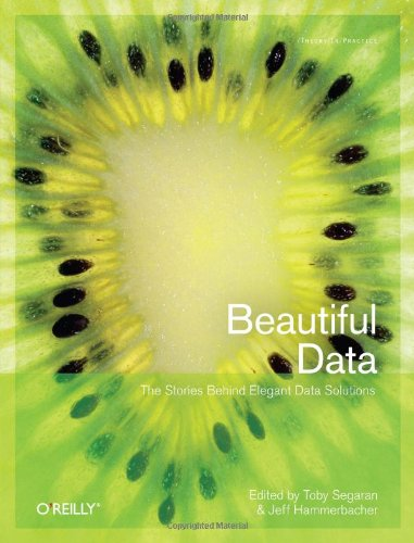 Beautiful Data: The Stories Behind Elegant Data Solutions