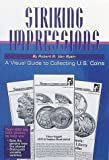 img - for Striking Impressions: A Visual Guide to Collecting U.S. Coins book / textbook / text book