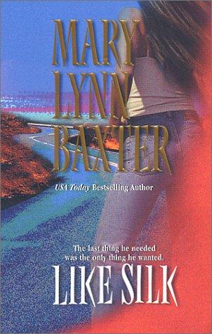 Like Silk, Mary Lynn Baxter