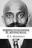 Perspectivas desde el mundo real: G. I. Gurdjieff
