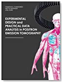 Experimental Design and Practical Data Analysis in POSITRON EMISSION TOMOGRAPHY