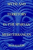 Myth and Territory in the Spartan Mediterranean: Irad Malkin: 9780521520249: Amazon.com: Books