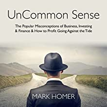 UnCommon Sense Audiobook by Mark Homer Narrated by Peter Baker