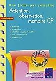 Attention, observation, mémoire CP. 36 fiches à photocopier