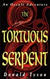 The Tortuous Serpent: An Occult Adventure (1567187439) by Tyson, Donald