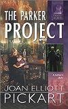 The Parker Project (Silhouette Family Secrets) (0373613776) by Pickart, Joan Elliott