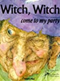Witch, Witch ...: Please Come to My Party (Child's Play Library) (0859537811) by Druce, Arden