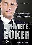 Die Wahnsinnskarriere des Mehmet E. Göker
