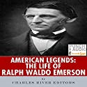 American Legends: The Life of Ralph Waldo Emerson Audiobook by  Charles River Editors Narrated by Alex Hyde-White