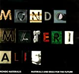 Mondo Materalis: Materials and Ideas for the Future