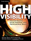 High Visibility: Transforming Your Personal and Professional Brand (0071456805) by Irving  Rein