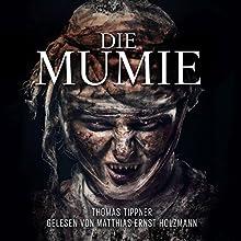 Die Mumie Hörbuch von Thomas Tippner Gesprochen von: Matthias Ernst Holzmann