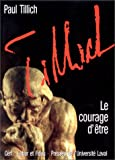 Le courage d'etre (Oeuvres de Paul Tillich) (French Edition) (2204061522) by Paul Tillich