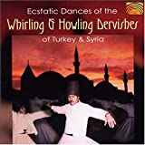 echange, troc Various Artists - Ecstatic Dances of the Whirling & Howling Dervishes of Turkey & Syria