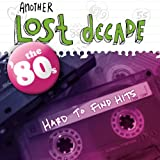 Another Lost Decade: The '80s Hard to Find