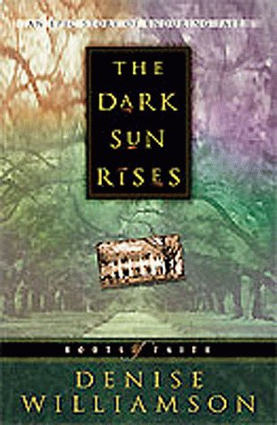 Image for The Dark Sun Rises (Roots of Faith/Denise Williamson, 1)