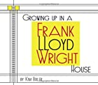 Growing Up in a Frank Lloyd Wright House