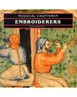 Embroiderers (Medieval Craftsmen)