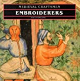 img - for Embroiderers (Medieval Craftsmen) book / textbook / text book