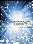 Quantitative Corpus Linguistics with...