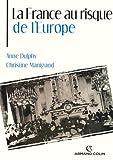 img - for La France au risque de l'Europe (L'Histoire au pr sent) (French Edition) book / textbook / text book