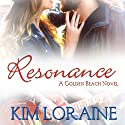 Resonance: A Golden Beach Novel Audiobook by Kim Loraine Narrated by Susan Fouche