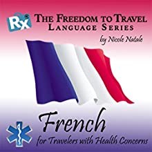 RX: Freedom to Travel Language Series: French (       UNABRIDGED) by RX: Freedom to Travel Language Series Narrated by Edgard Yemelong, Kathryn Hill